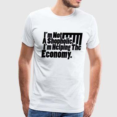 I m Not A Shopaholic - Men's Premium T-Shirt