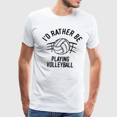 Volleyball Player Cool Funny Pun Humor Quote Gift - Men's Premium T-Shirt