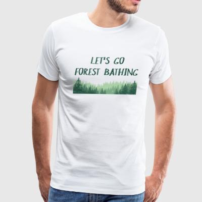 FOREST BATHING - Let's go Forest Bathing - Men's Premium T-Shirt