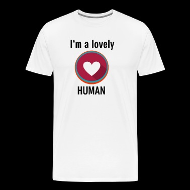 Im a lovely human - Men's Premium T-Shirt