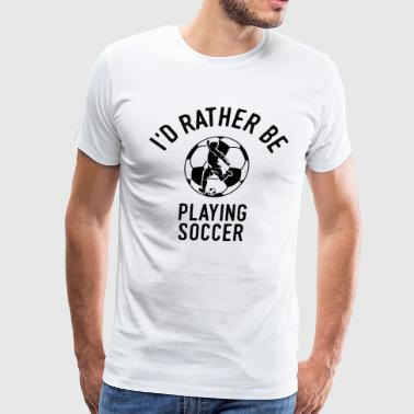 Soccer Player Coach Team Cool Funny Quote Gift - Men's Premium T-Shirt
