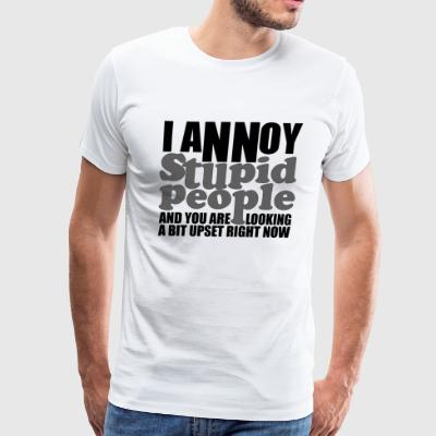 I Annoy Stupid People - Men's Premium T-Shirt