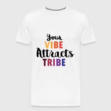 Your Vibe is Your Tribe - Men's Premium T-Shirt