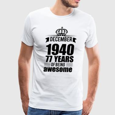December 1940 77 years of being awesome - Men's Premium T-Shirt