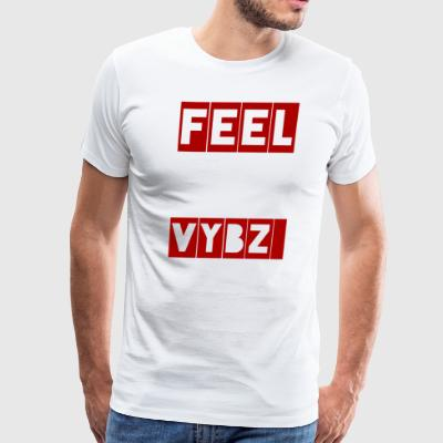 FEEL VYBZ - Men's Premium T-Shirt