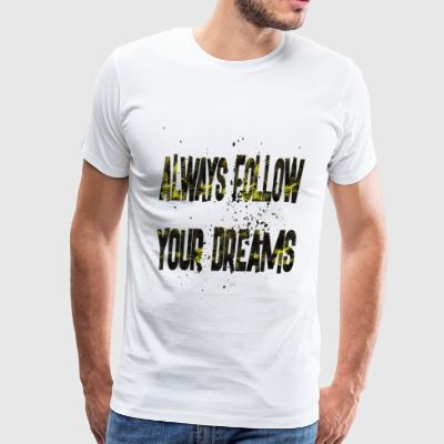 always follow your dreams 2 - Men's Premium T-Shirt