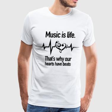 Music is life that's why out heart have beats - Men's Premium T-Shirt