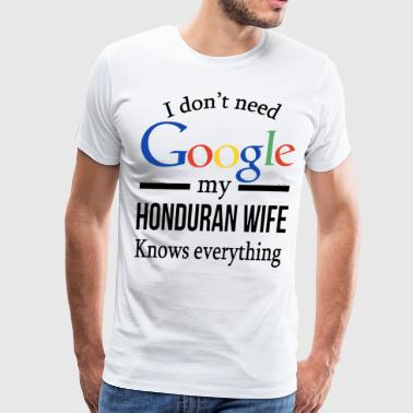 i don't need google my honduran wife knows everyth - Men's Premium T-Shirt