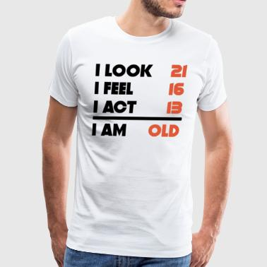 Look Feel Act Funny 50 Years Old 50th Birthday - Men's Premium T-Shirt
