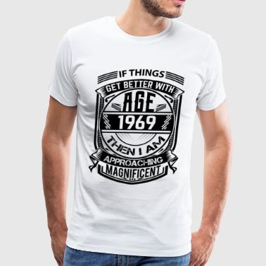 Things Better 1969 Age Approach Magnificent - Men's Premium T-Shirt