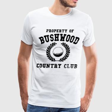 Property of bushwood country club Golf - Men's Premium T-Shirt