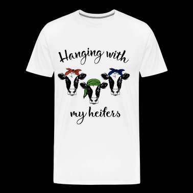 hanging with my heiters cow - Men's Premium T-Shirt