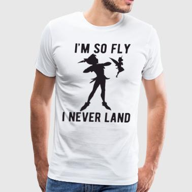 Disney Peter Pan Tinker Bell I m So Fly I Never La - Men's Premium T-Shirt
