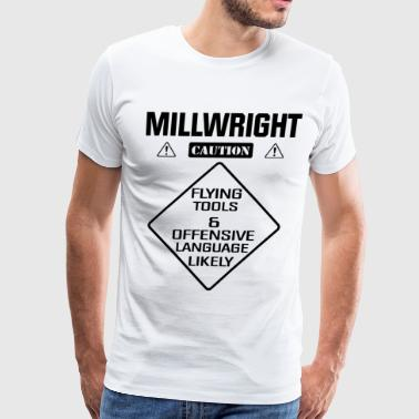 millwright caution flying tools and offensive lang - Men's Premium T-Shirt