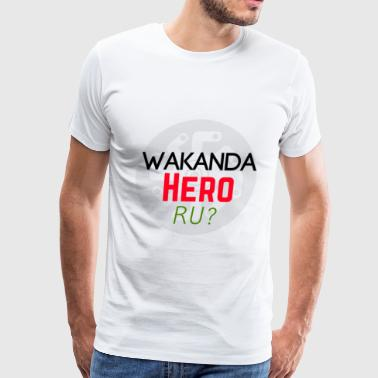 Wakanda Hero RU? - Men's Premium T-Shirt