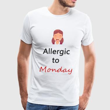 Allegic to Monday - Men's Premium T-Shirt