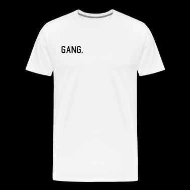 GANG. - Men's Premium T-Shirt