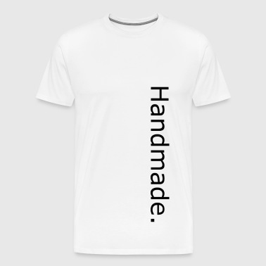 Handmade - Men's Premium T-Shirt