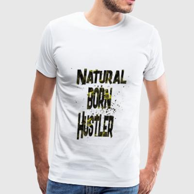 natural born Hustler 2 - Men's Premium T-Shirt
