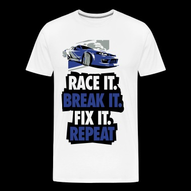Race it Break it Fix it Repeat - Men's Premium T-Shirt