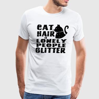 Cat Hair Is Lonely People Glitter Cat Lovers - Men's Premium T-Shirt