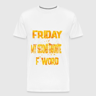 friday my second favorite 2 - Men's Premium T-Shirt