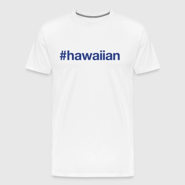 HAWAIIAN - Men's Premium T-Shirt
