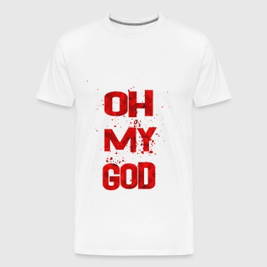 Oh My God - Men's Premium T-Shirt
