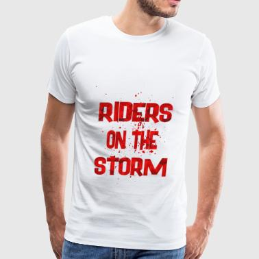 riders on the storm - Men's Premium T-Shirt