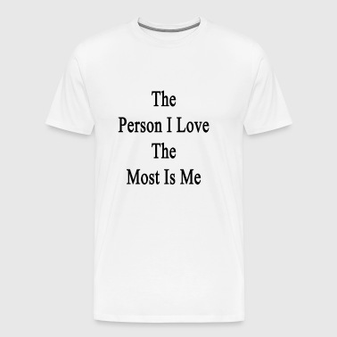 the_person_i_love_the_most_is_me - Men's Premium T-Shirt