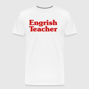 Engrish Teacher - Men's Premium T-Shirt