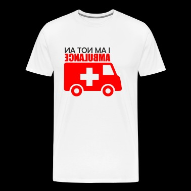 Not an Ambulance - Men's Premium T-Shirt
