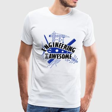 Engineering is Awesome Engineer Shirt - Men's Premium T-Shirt