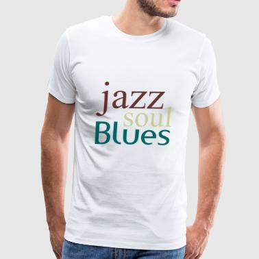 Jazz,soul,blues - Men's Premium T-Shirt