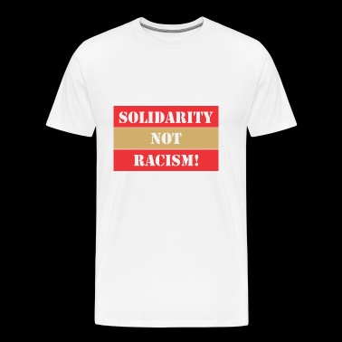 Solidarity Not Racism - Men's Premium T-Shirt