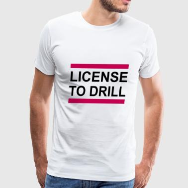 dentist - license to drill - Men's Premium T-Shirt