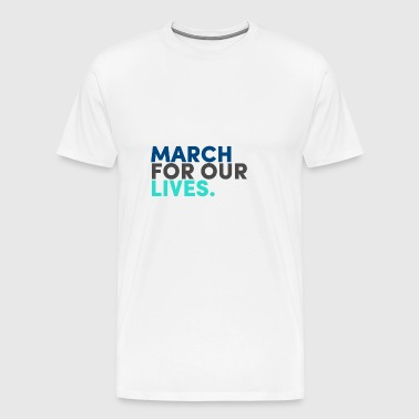 march for our lives - Men's Premium T-Shirt