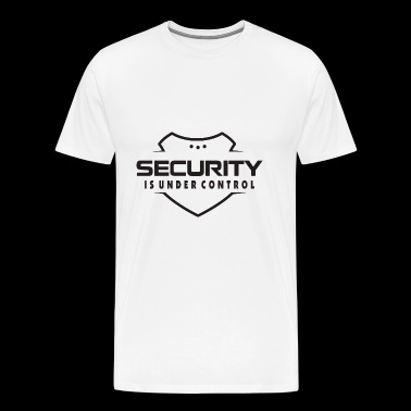 Security is under Control - Men's Premium T-Shirt