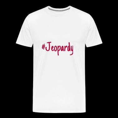 #Jeopardy - Men's Premium T-Shirt