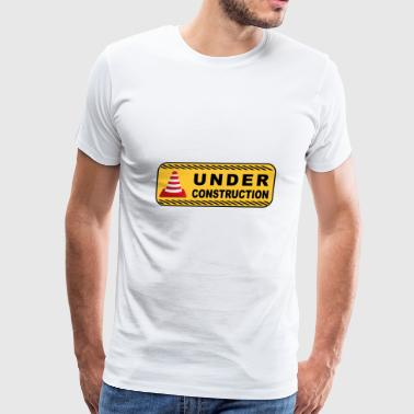 Under Construction Road Sign Funny Gag Gift - Men's Premium T-Shirt