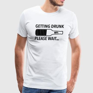 Getting Drunk Please Wait - Men's Premium T-Shirt