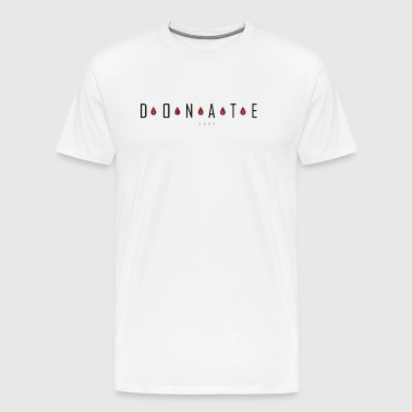 donate blood - Men's Premium T-Shirt