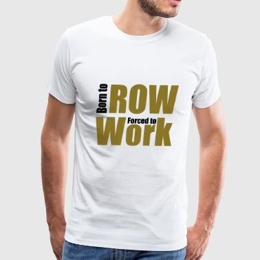 2541614 14383307 row - Men's Premium T-Shirt