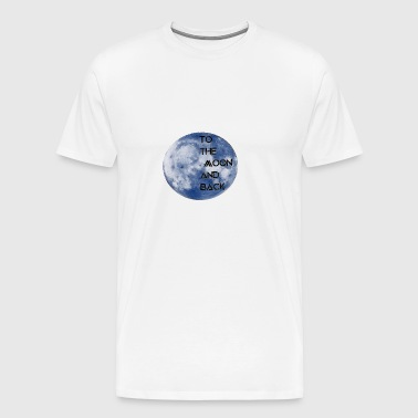 to the moon and back - Men's Premium T-Shirt