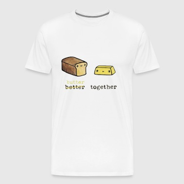 better together with bread and butter - Men's Premium T-Shirt