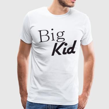 Big Kid And Little Kid Funny Slogan Daddy Son Dad - Men's Premium T-Shirt