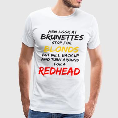 men look at brunettes stop for blonds but will bac - Men's Premium T-Shirt