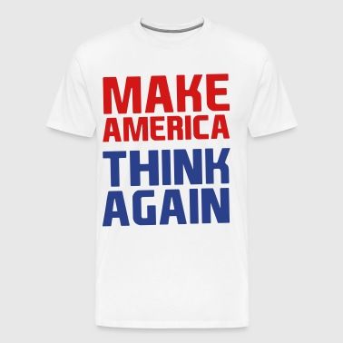 Make America Think Again - Men's Premium T-Shirt