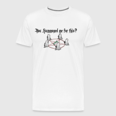 You Summoned me for this? - Men's Premium T-Shirt
