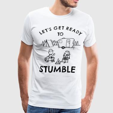 lets get ready to stumble camp t shirts - Men's Premium T-Shirt